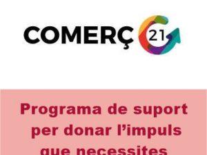 Programa Comerç 21, Programa de suport per donar l'impuls que necessites al teu negoci