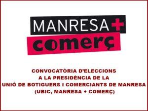 CONVOCATÒRIA D'ELECCIONS  A LA PRESIDÈNCIA DE LA UNIÓ DE BOTIGUERS I COMERCIANTS DE MANRESA
