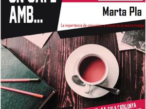 Fem un cafè amb… MARTA PLA